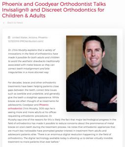 Phoenix and Goodyear Orthodontist Chris Murphy, DDS talks about Invisalign® and other ways for adults and children to discreetly correct orthodontic concerns.
